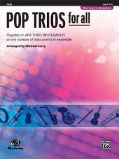 Pop Trios for All (Revised and Updated) – Playable on Any Three Instruments or Any Number of Instruments in Ensemble