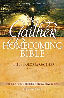 The Gaither Homecoming Bible  NKJV