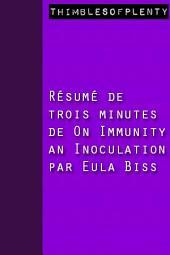 Résumé de 3 minutes du livre choisi par Zuckerberg « On Immunity An Inoculation » par Eula Biss