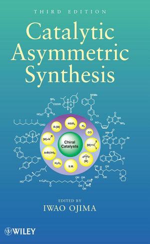 Catalytic Asymmetric Synthesis