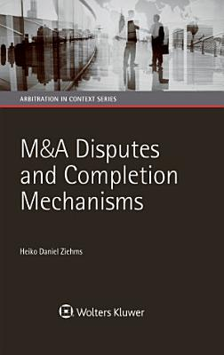 M A Disputes and Completion Mechanisms