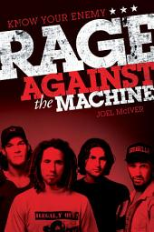 Know Your Enemy: The Story of Rage Against the Machine