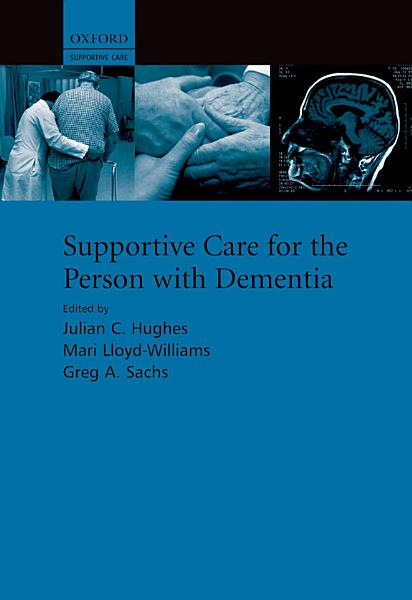 Supportive Care for the Person with Dementia
