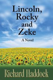 Lincoln, Rocky & Zeke