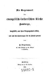 Die Gegenwart der evangelisch-lutherischen Kirche Hamburgs, dargestellt, aus ihrer Vergangenheit erklärt, und nach ihren Forderungen für die Zukunft gedeutet