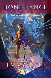 Bone Dance: A Fantasy for Technophiles, Edition 2