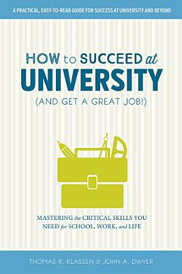 How to Succeed at University  and Get a Great Job