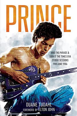 Prince and the Parade and Sign O  The Times Era Studio Sessions