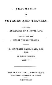 Fragments of Voyages and Travels: Including Anecdotes of a Naval Life : Chiefly for the Use of Young Persons