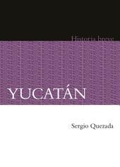 Yucatán. Historia breve