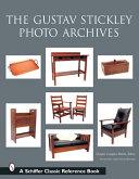 The Gustav Stickley Photo Archives