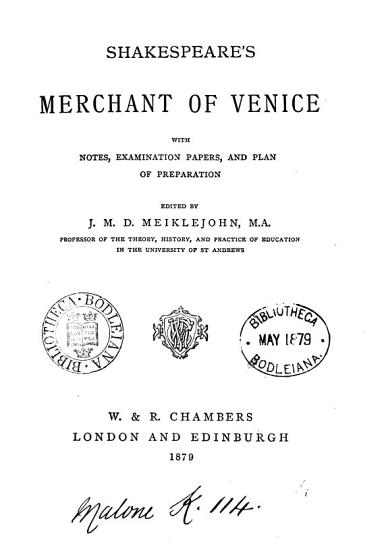 Shakespeare s Merchant of Venice  with notes  examination papers  and plan of preparation  ed  by J M D  Meiklejohn PDF