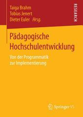 Pädagogische Hochschulentwicklung: Von der Programmatik zur Implementierung