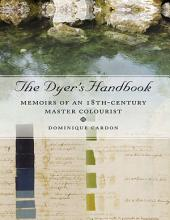 The Dyer's Handbook: Memoirs of an 18th Century Master Colourist
