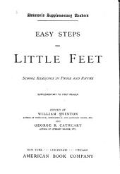 Easy Steps for Little Feet: School Readings in Prose and Rhyme : Supplementary to First Reader