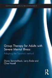 Group Therapy for Adults with Severe Mental Illness: Adapting the Tavistock method