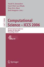 Computational Science - ICCS 2006: 6th International Conference, Reading, UK, May 28-31, 2006, Proceedings, Part 4