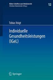 Individuelle Gesundheitsleistungen (IGeL): im Rechtsverhältnis von Arzt und Patient
