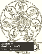 A history of classical scholarship: Volume 1
