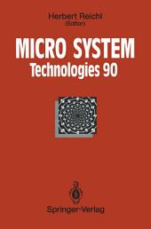 Micro System Technologies 90: 1st International Conference on Micro Electro, Opto, Mechanic Systems and Components Berlin, 10–13 September 1990