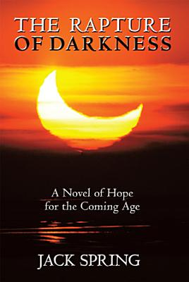 The Rapture of Darkness