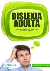 Dislexia adulta: Tudo que você precisa saber para entender e superar