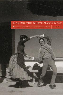 Making the White Man s West