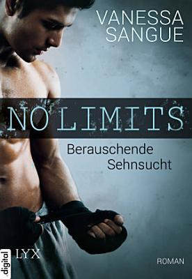No Limits   Berauschende Sehnsucht PDF