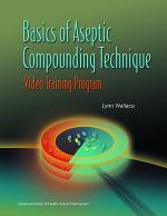 Basics of Aseptic Compounding Technique Video Training Program