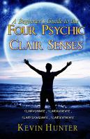 A Beginner s Guide to the Four Psychic Clair Senses PDF
