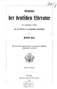 Geschichte der deutschen Literatur mit ausgew  hlten St  cken aus den Werken der vorz  glichsten Schriftsteller PDF