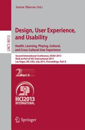 Design, User Experience, and Usability: Health, Learning, Playing, Cultural, and Cross-Cultural User Experience: Second International Conference, DUXU 2013, Held as Part of HCI International 2013, Las Vegas, NV, USA, July 21-26, 2013, Proceedings, Part 2