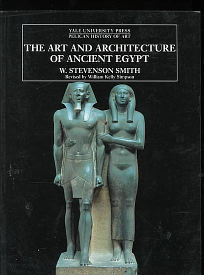 The Art and Architecture of Ancient Egypt PDF