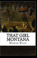 That Girl Montana Annotated