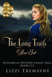 The Long Trails Box Set  Historical Western Family Saga PDF