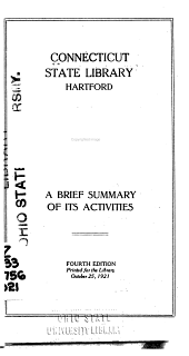 Connecticut State Library, Hartford: a Brief Summary of Its Activities