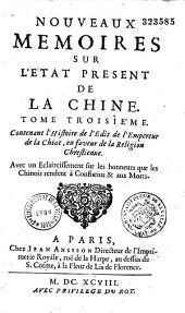Nouveaux mémoires sur l'état présent de la Chine, par le P. Louis le Comte