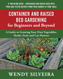 Container And Raised Bed Gardening For Beginners And Beyond