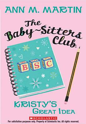 The Baby Sitters Club  1  Kristy s Great Idea