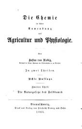 Die Chemie in ihrer Anwendung auf Agricultur und Physiologie: in 2 Theilen. ¬Die Naturgesetze des Feldbaues, Band 2