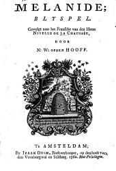 Melanide, Blyspel. Gevolgt naar hat Fransche door N. W. op den Hooff