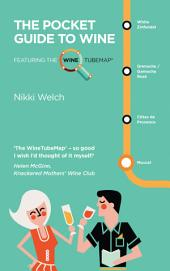 The Pocket Guide to Wine: Featuring the Wine Tubemap