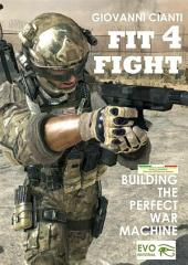 Fit4Fight Building the perfect war machine