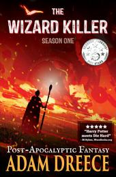 The Wizard Killer - Season One: Post-Apocalyptic Fantasy