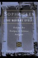 The Oedipus Cycle  An English Version  Oedipus Rex Oedipus at Colonus Antigone