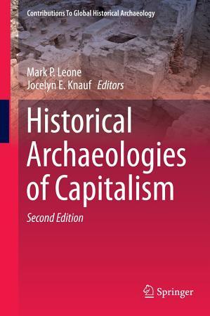 Historical Archaeologies of Capitalism PDF