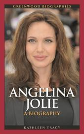 Angelina Jolie: A Biography