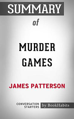 Summary of Murder Games by James Patterson   Conversation Starters PDF