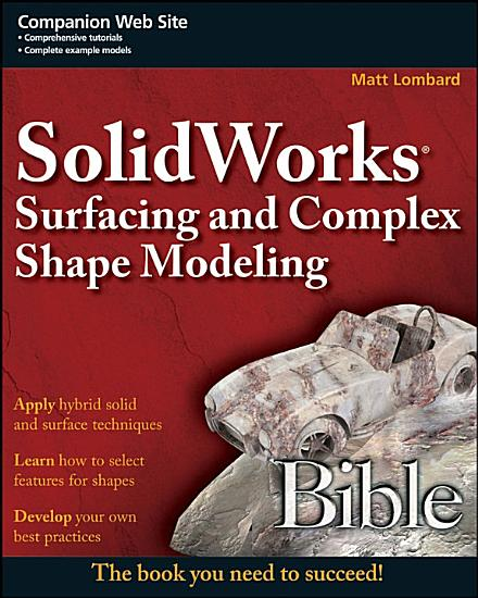 SolidWorks Surfacing and Complex Shape Modeling Bible PDF