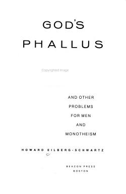 God s Phallus and Other Problems for Men and Monotheism PDF